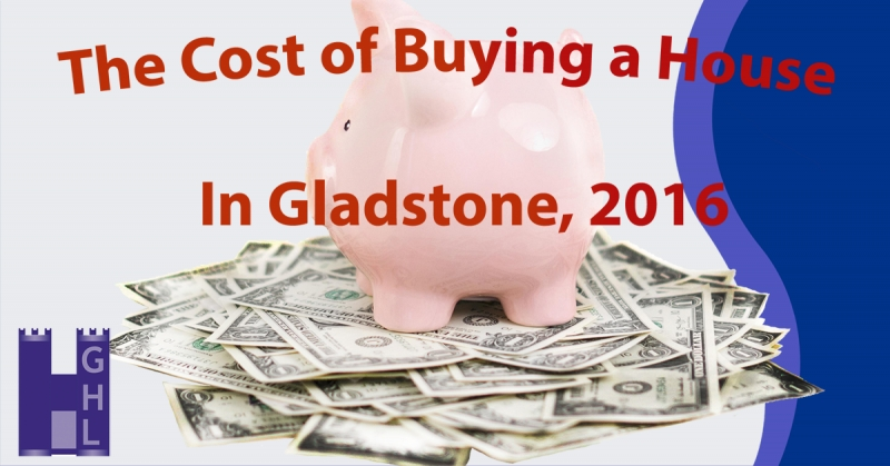 Cost of Buying a House in Gladstone, 2016